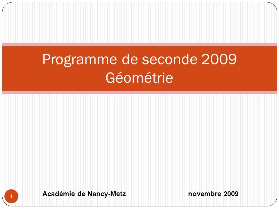 Programme de seconde 2009 Géométrie 1 Académie de Nancy-Metz novembre 2009