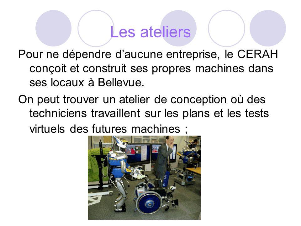 Les ateliers Pour ne dépendre daucune entreprise, le CERAH conçoit et construit ses propres machines dans ses locaux à Bellevue. On peut trouver un at
