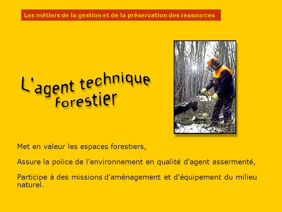 Met en valeur les espaces forestiers, Assure la police de l environnement en qualité d agent assermenté, Participe à des missions d aménagement et d équipement du milieu naturel.