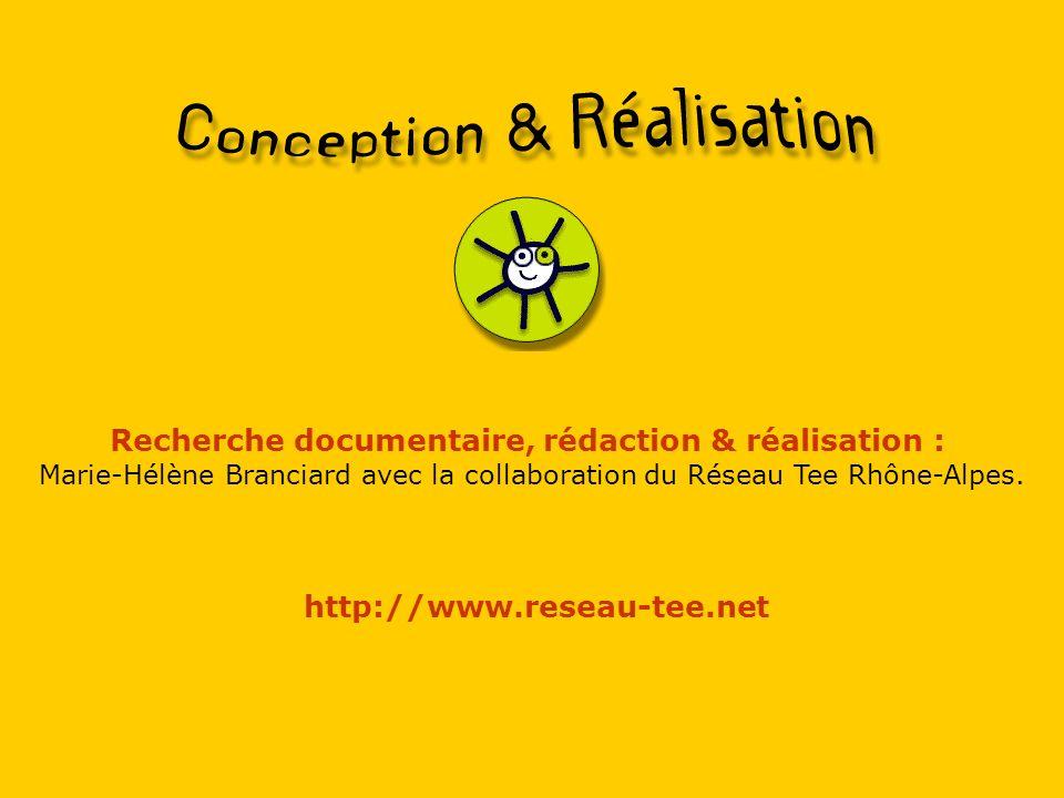 Recherche documentaire, rédaction & réalisation : Marie-Hélène Branciard avec la collaboration du Réseau Tee Rhône-Alpes.