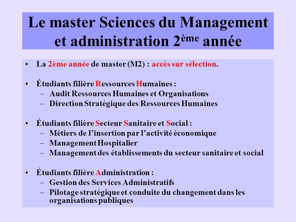 Le master Sciences du Management et administration 2 ème année La 2ème année de master (M2) : accès sur sélection. Étudiants filière Ressources Humain