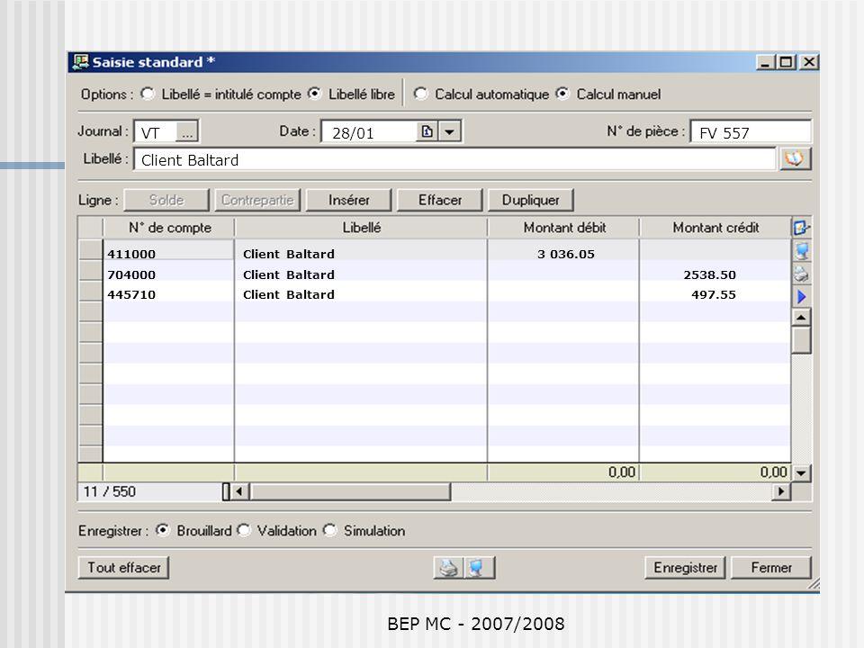 BEP MC - 2007/2008 VT28/01FV 557 Client Baltard 411000 Client Baltard 3 036.05 704000 Client Baltard 2538.50 445710 Client Baltard 497.55