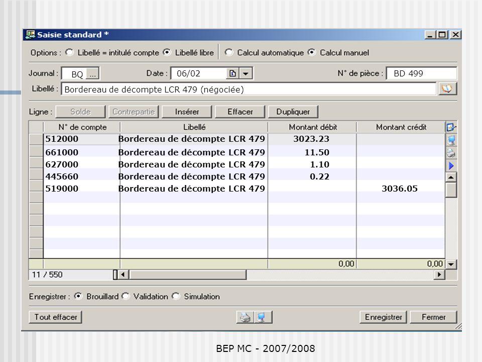 BEP MC - 2007/2008 BQ BD 49906/02 Bordereau de décompte LCR 479 (négociée) 512000 Bordereau de décompte LCR 479 3023.23 661000 Bordereau de décompte L