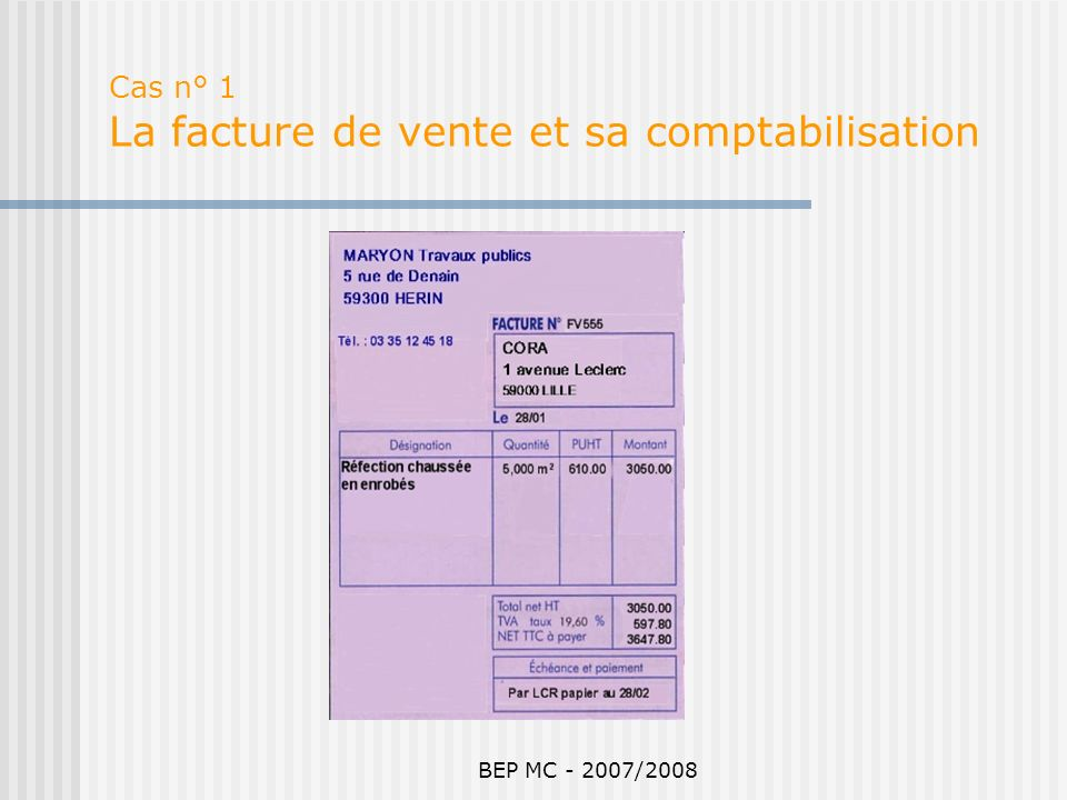BEP MC - 2007/2008 Cas n° 1 La facture de vente et sa comptabilisation