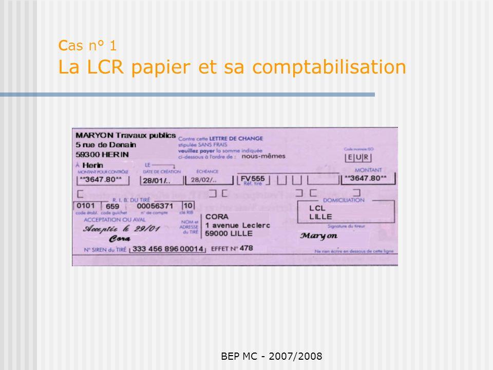 BEP MC - 2007/2008 c as n° 1 La LCR papier et sa comptabilisation