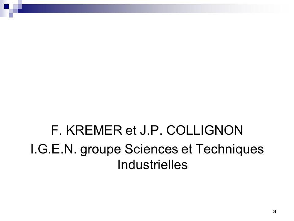 3 F. KREMER et J.P. COLLIGNON I.G.E.N. groupe Sciences et Techniques Industrielles