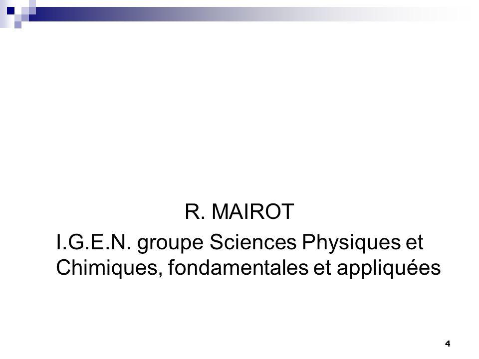 4 R. MAIROT I.G.E.N. groupe Sciences Physiques et Chimiques, fondamentales et appliquées