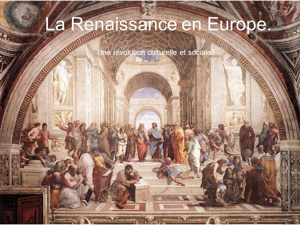 La Renaissance en Europe. Une révolution culturelle et sociale?