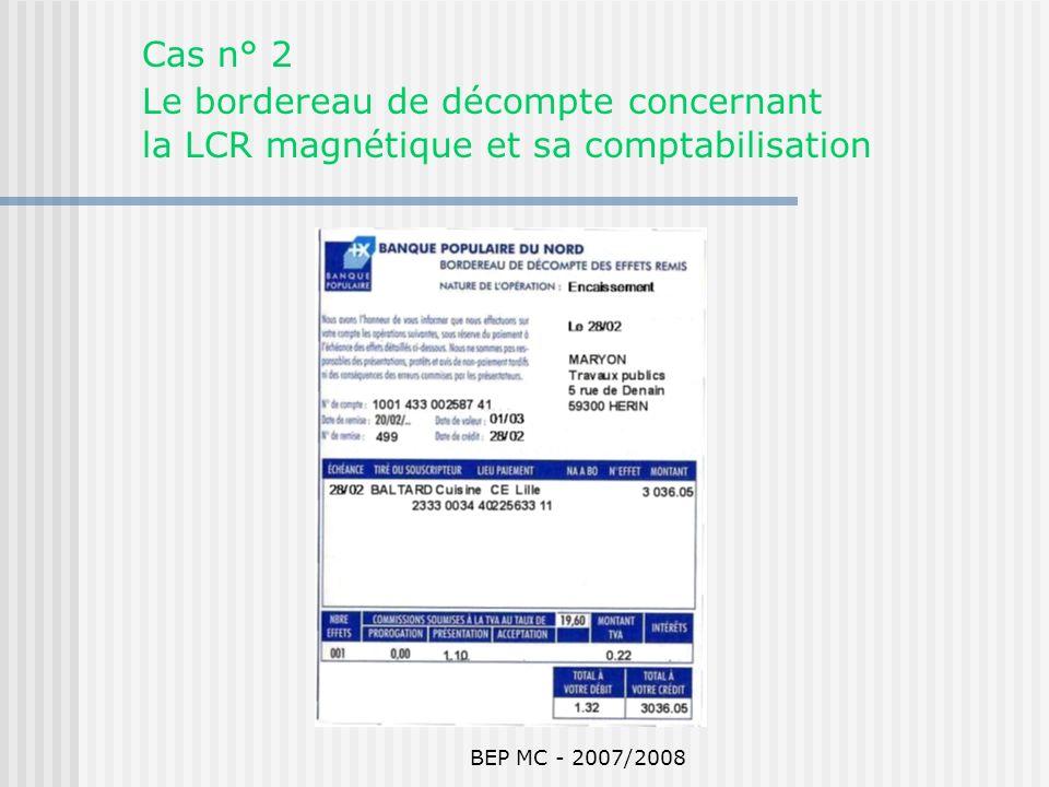 BEP MC - 2007/2008 Cas n° 2 Le bordereau de décompte concernant la LCR magnétique et sa comptabilisation