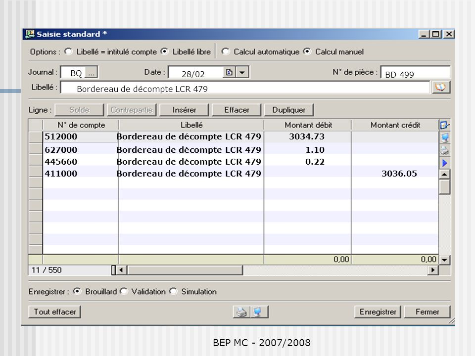 BEP MC - 2007/2008 BQ 28/02 BD 499 Bordereau de décompte LCR 479 512000 Bordereau de décompte LCR 479 3034.73 627000 Bordereau de décompte LCR 479 1.1