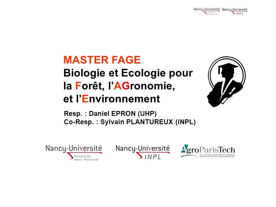 Maquette 2009-2012 : 4 spécialités Fonctionnement et gestion des écosystèmes (FGE) ingénierie et recherche en écologie : agriculture, forêts et écosystèmes naturels Biologie Animale et Systèmes dElevage (BASE) ingénierie et recherche en élevage : aquaculture et élevages en agriculture Biologie des Interactions Plantes-Environnement (BIPE) recherche en biologie végétale et biotechnologies environnementales Bois, Fibres, Energie, Environnement (BF2E) ingénierie et recherche dans la valorisation du bois et des fibres spécialité antérieurement rattachée au master MEPP et retravaillée pour une mise en cohérence avec FAGE