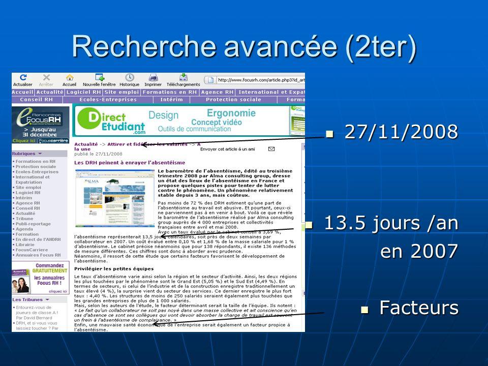 Recherche avancée (2ter) 27/11/2008 27/11/2008 13.5 jours /an 13.5 jours /an en 2007 en 2007 Facteurs Facteurs