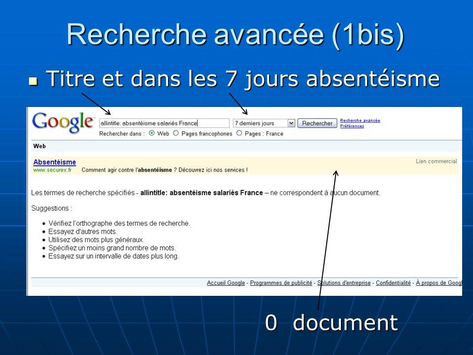 Recherche avancée (1bis) Titre et dans les 7 jours absentéisme Titre et dans les 7 jours absentéisme 0 document