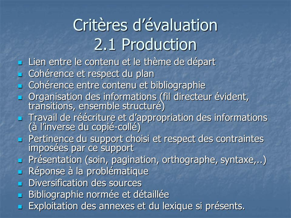 Critères dévaluation 2.1 Production Lien entre le contenu et le thème de départ Lien entre le contenu et le thème de départ Cohérence et respect du pl