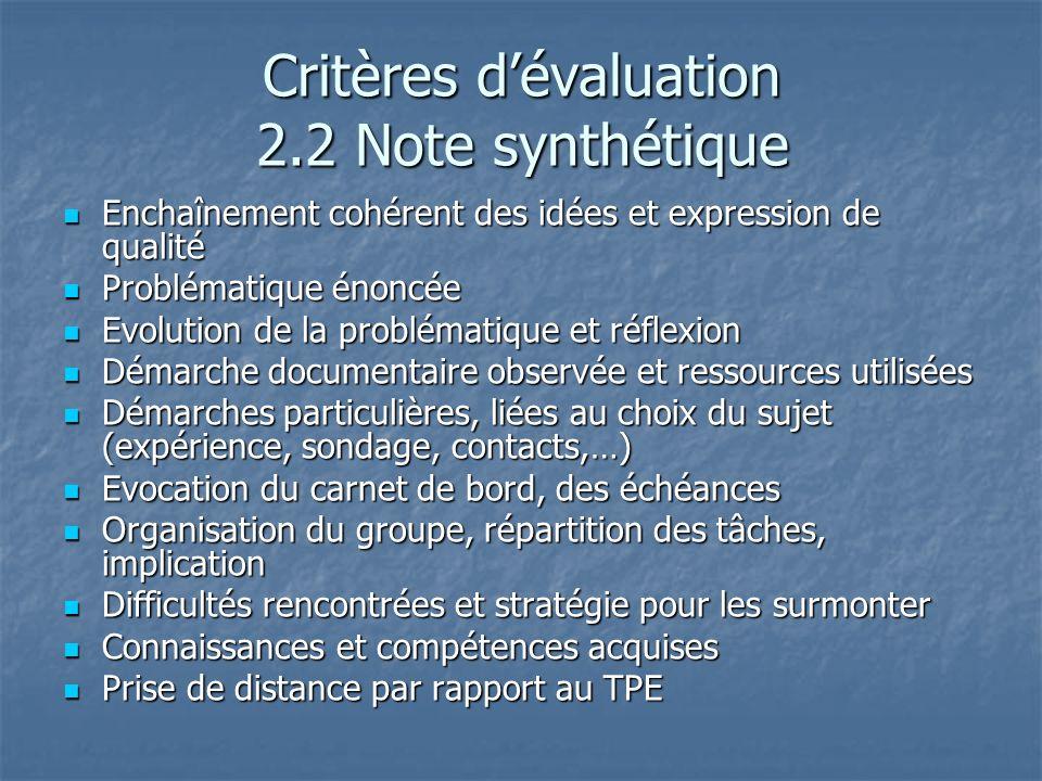 Critères dévaluation 2.2 Note synthétique Enchaînement cohérent des idées et expression de qualité Enchaînement cohérent des idées et expression de qu