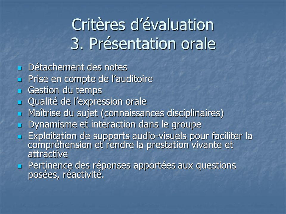 Critères dévaluation 3. Présentation orale Détachement des notes Détachement des notes Prise en compte de lauditoire Prise en compte de lauditoire Ges