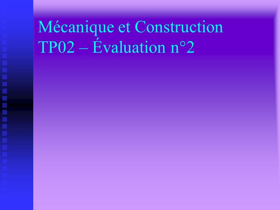 Mécanique et Construction TP01 – Évaluation n°1