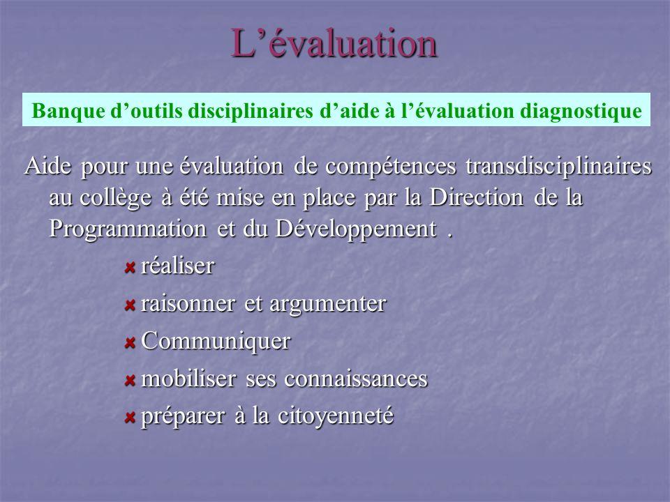 Lévaluation Aide pour une évaluation de compétences transdisciplinaires au collège à été mise en place par la Direction de la Programmation et du Déve