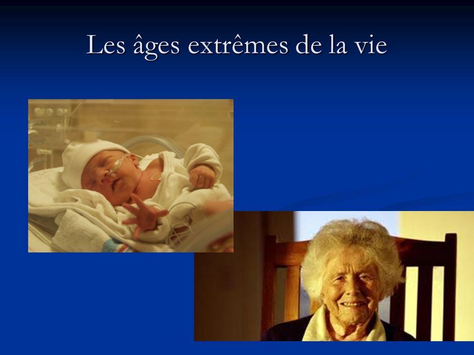 Les âges extrêmes de la vie