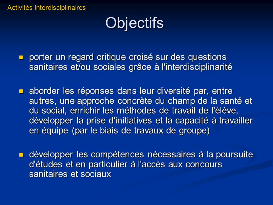 Objectifs porter un regard critique croisé sur des questions sanitaires et/ou sociales grâce à l'interdisciplinarité porter un regard critique croisé