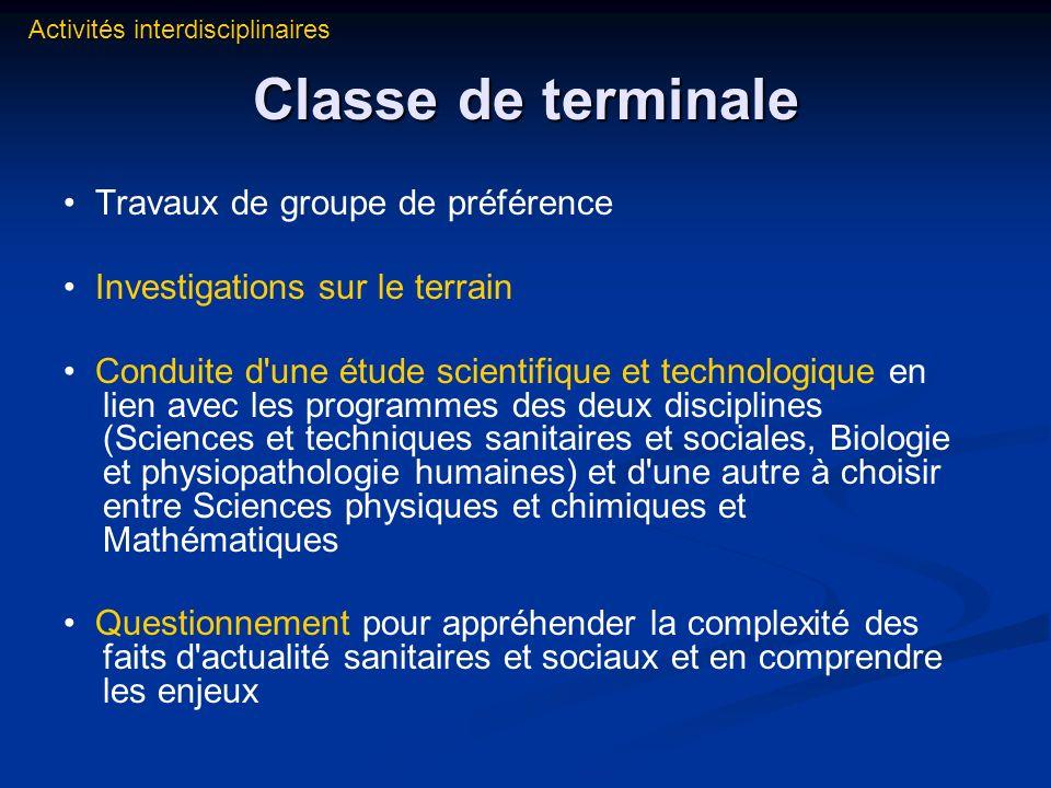 Classe de terminale Travaux de groupe de préférence Investigations sur le terrain Conduite d'une étude scientifique et technologique en lien avec les