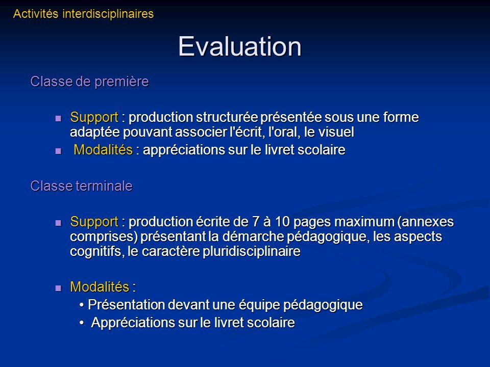 Evaluation Classe de première Support : production structurée présentée sous une forme adaptée pouvant associer l'écrit, l'oral, le visuel Support : p