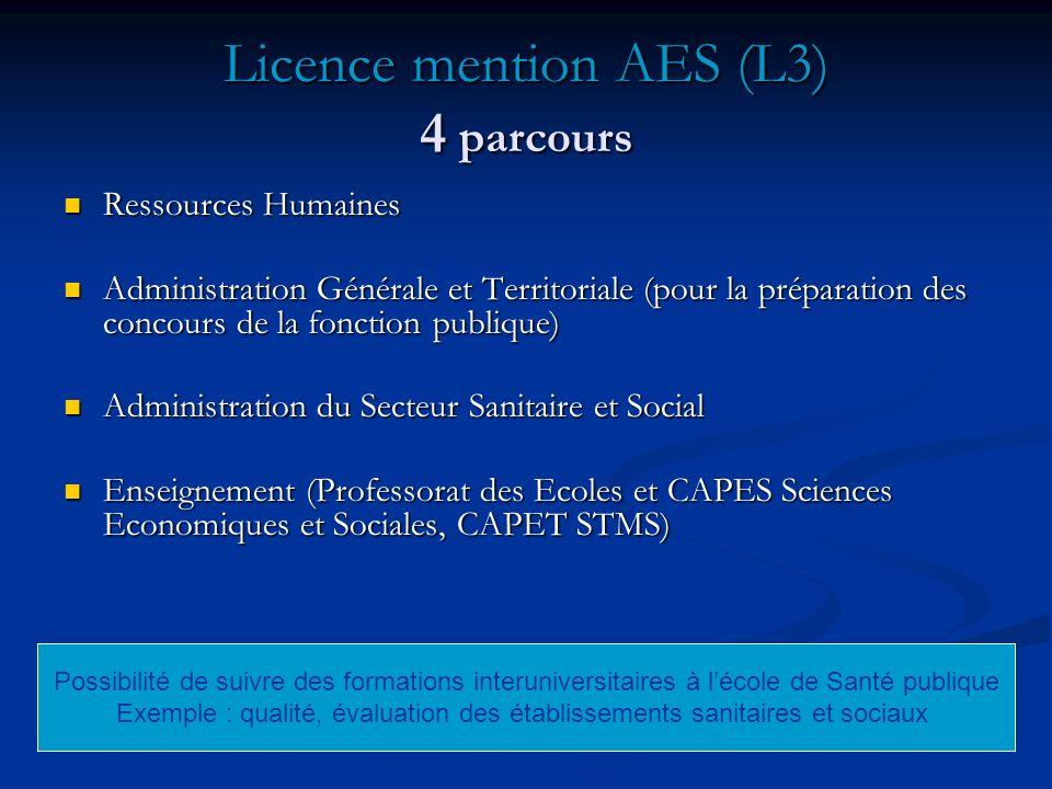 Licence mention AES (L3) 4 parcours Ressources Humaines Ressources Humaines Administration Générale et Territoriale (pour la préparation des concours