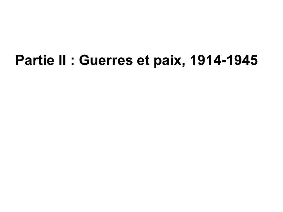 Partie II : Guerres et paix, 1914-1945
