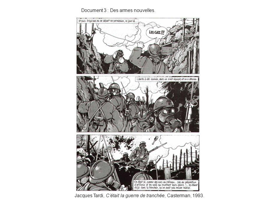 Document 3 : Des armes nouvelles. Jacques Tardi, Cétait la guerre de tranchée, Casterman, 1993.