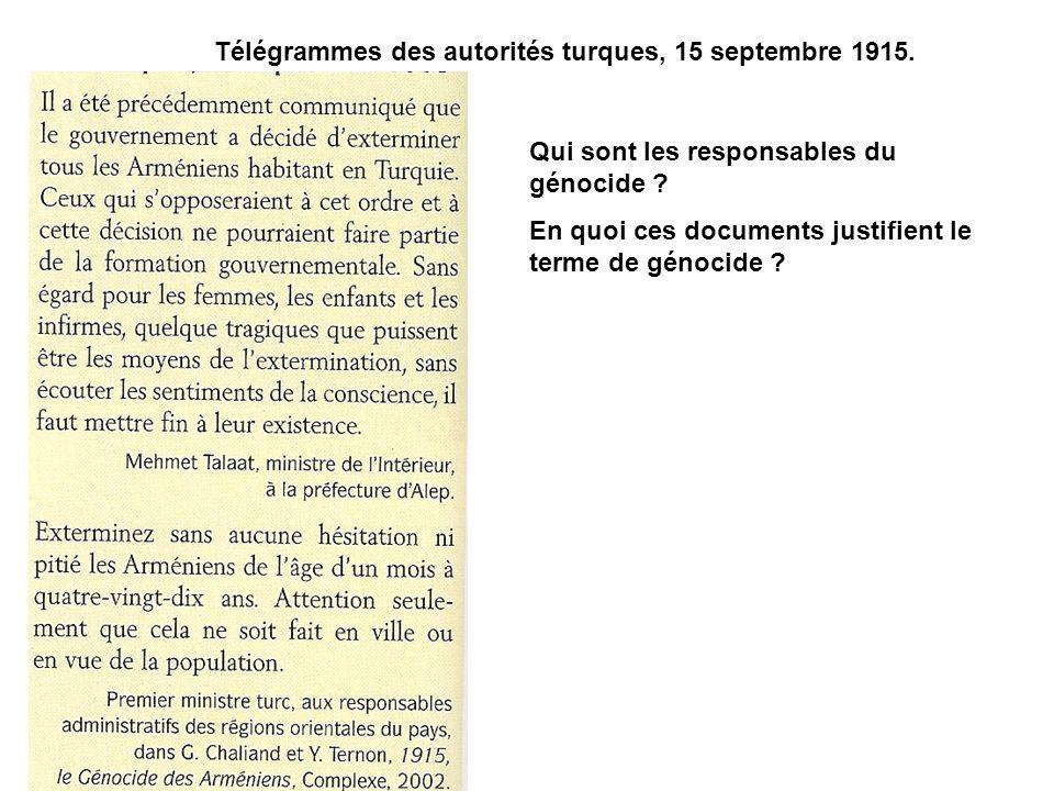 Télégrammes des autorités turques, 15 septembre 1915. Qui sont les responsables du génocide ? En quoi ces documents justifient le terme de génocide ?