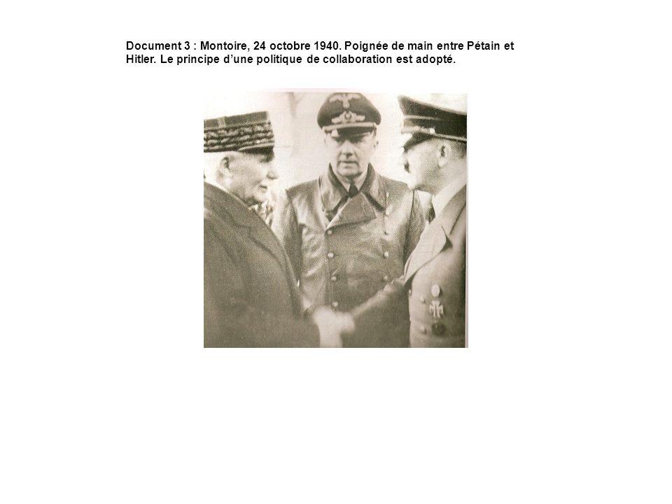 Document 3 : Montoire, 24 octobre 1940. Poignée de main entre Pétain et Hitler. Le principe dune politique de collaboration est adopté.