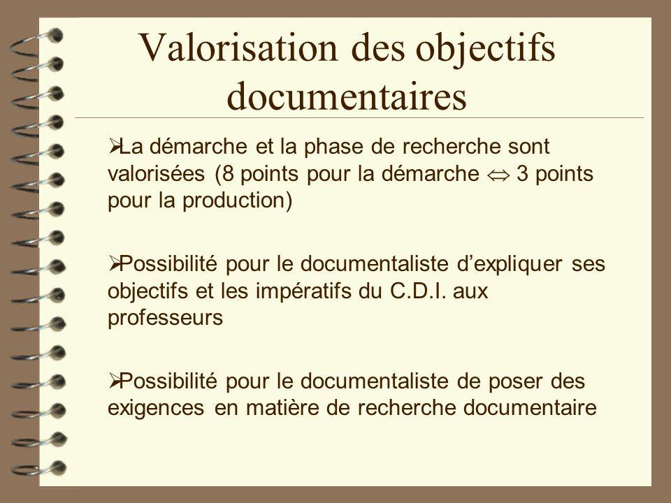 Valorisation des objectifs documentaires Possibilité pour le documentaliste dexpliquer ses objectifs et les impératifs du C.D.I. aux professeurs La dé