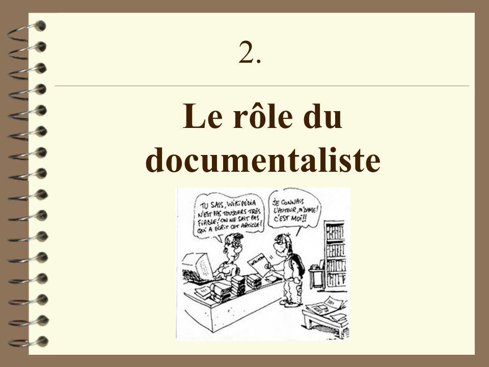 Le rôle du documentaliste 2.