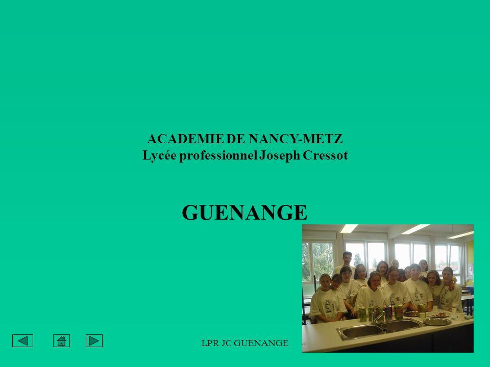 LPR JC GUENANGE ACADEMIE DE NANCY-METZ Lycée professionnel Joseph Cressot GUENANGE