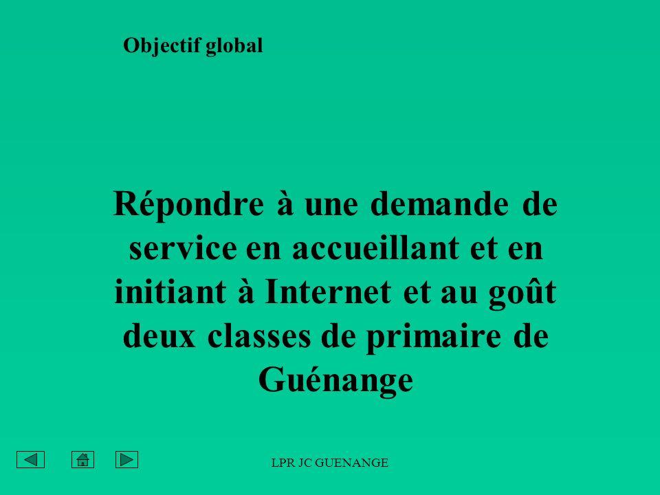 LPR JC GUENANGE Répondre à une demande de service en accueillant et en initiant à Internet et au goût deux classes de primaire de Guénange Objectif gl