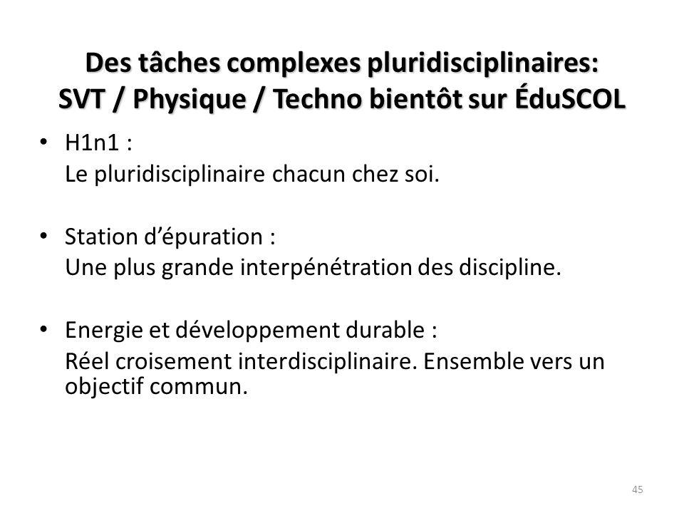 Des tâches complexes pluridisciplinaires: SVT / Physique / Techno bientôt sur ÉduSCOL H1n1 : Le pluridisciplinaire chacun chez soi. Station dépuration