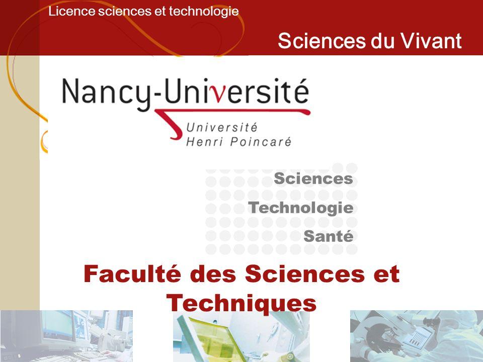 Licence sciences et technologie Sciences du Vivant Les sciences, Des disciplines davenir...