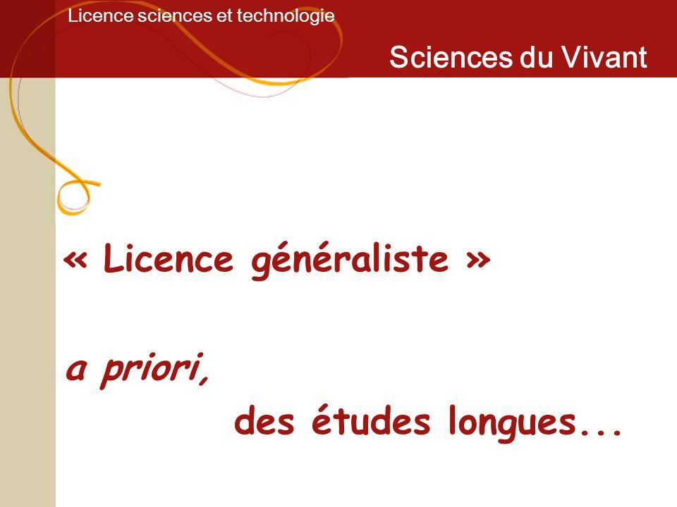 Licence sciences et technologie Sciences du Vivant Licence Sciences du Vivant Les licences généralistes conduisent au Master Cependant des « passerelles » permettent une réorientation