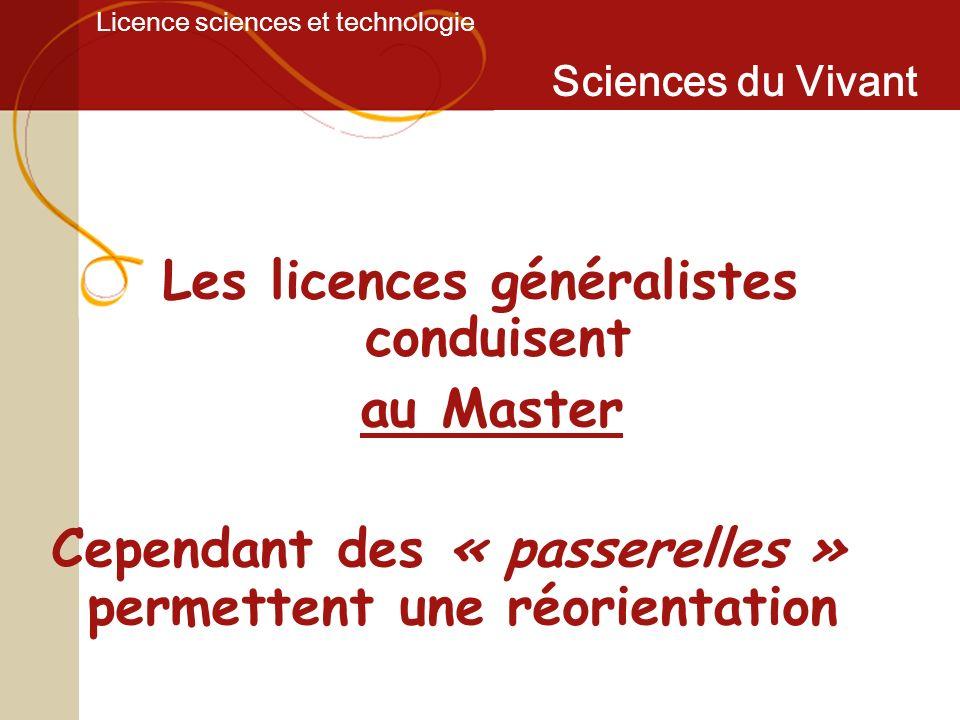 Licence sciences et technologie Sciences du Vivant Licence Sciences du Vivant Les licences généralistes conduisent au Master Cependant des « passerell