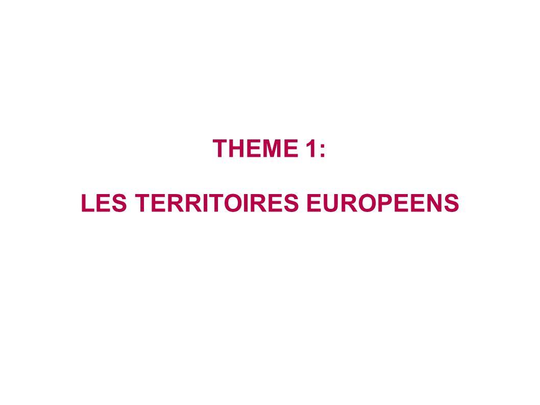 THEME 1: LES TERRITOIRES EUROPEENS