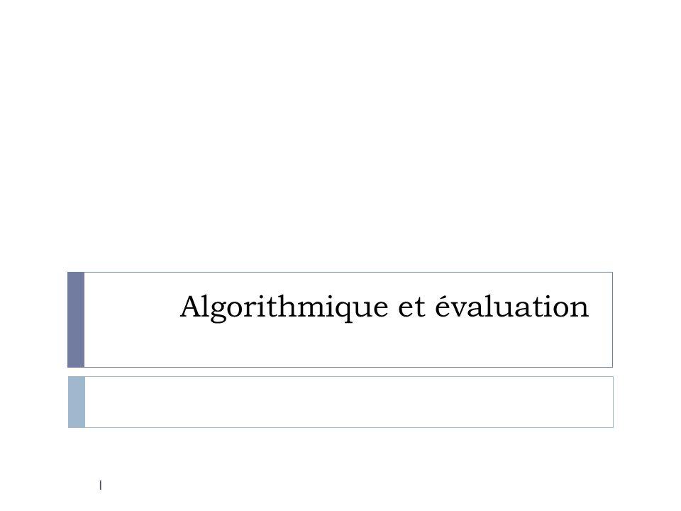 Algorithmique et évaluation 1
