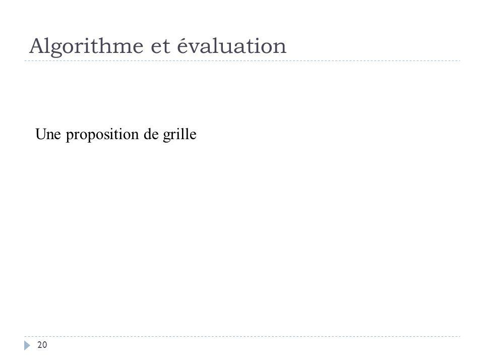 Algorithme et évaluation 20 Une proposition de grille