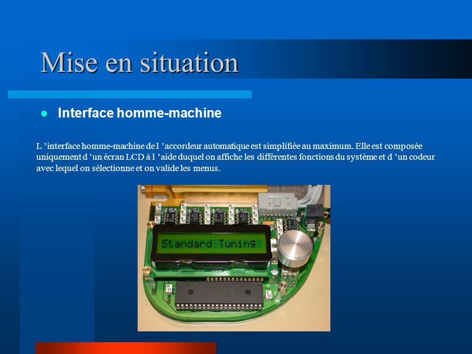 Mise en situation Interface homme-machine L interface homme-machine de l accordeur automatique est simplifiée au maximum.