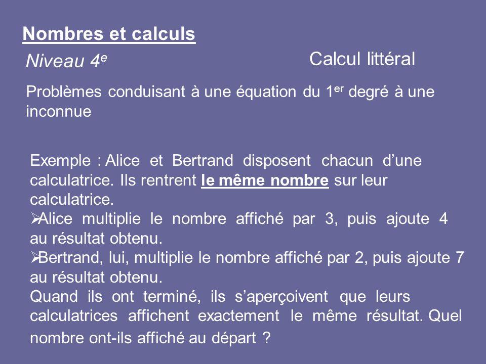 Exemple : Alice et Bertrand disposent chacun dune calculatrice. Ils rentrent le même nombre sur leur calculatrice. Alice multiplie le nombre affiché p