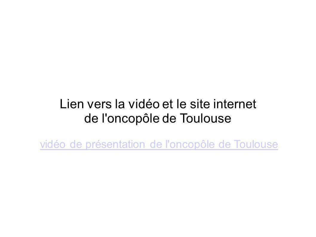 vidéo de présentation de l'oncopôle de Toulouse Lien vers la vidéo et le site internet de l'oncopôle de Toulouse