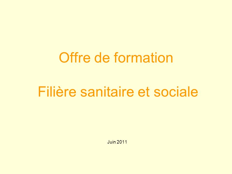 Offre de formation Filière sanitaire et sociale Juin 2011