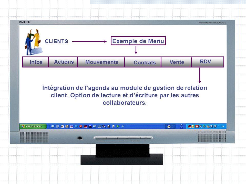 CLIENTS Exemple de Menu Mouvements Contrats Vente RDV Actions Infos Intégration de lagenda au module de gestion de relation client.