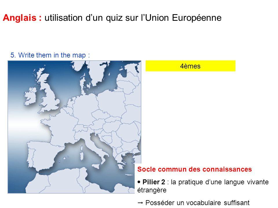 4èmes Anglais : utilisation dun quiz sur lUnion Européenne Mes amis, pas sur ce ton-là .