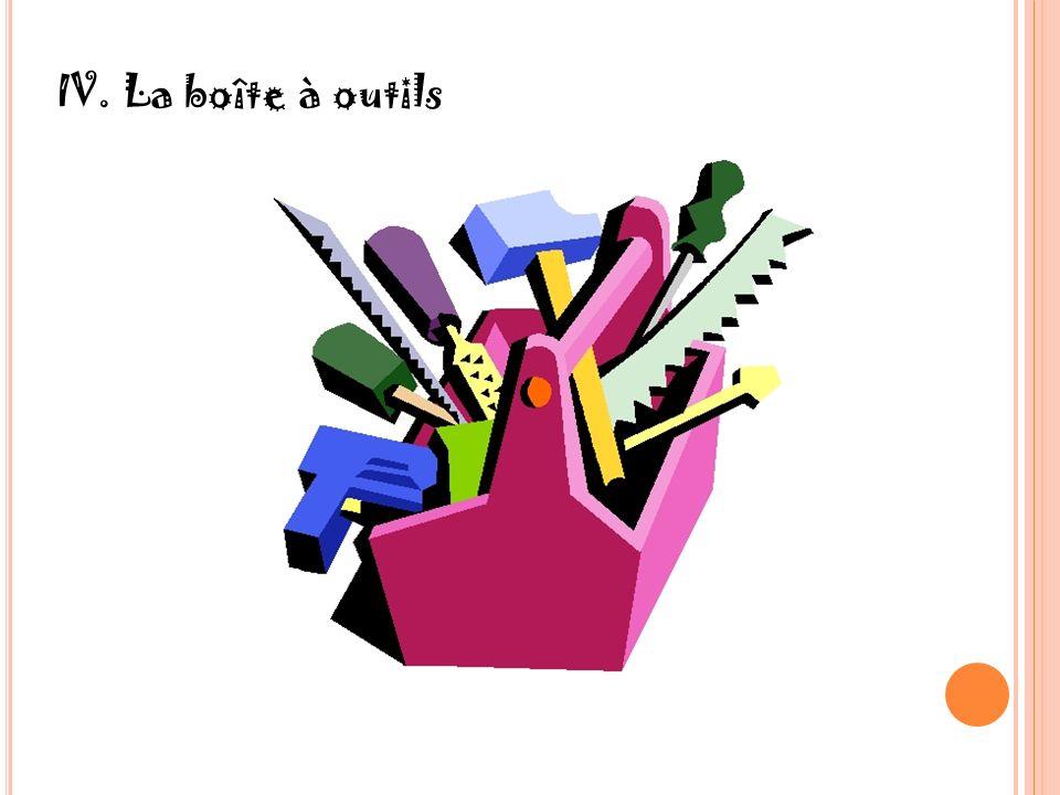 IV. La boîte à outils