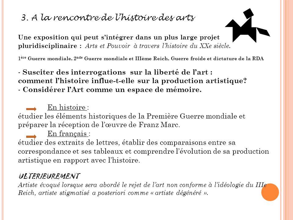 3. A la rencontre de lhistoire des arts Une exposition qui peut sintégrer dans un plus large projet pluridisciplinaire : A rts et Pouvoir à travers lh